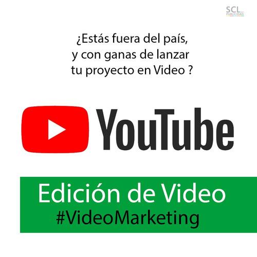 edicion de video  marketing youtubers