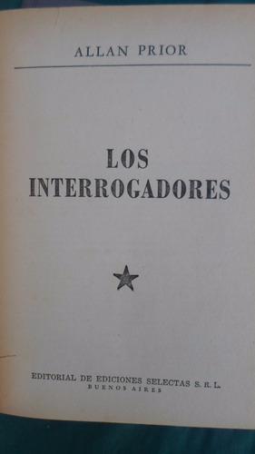 ediciones selectas - los interrogadores - allan prior