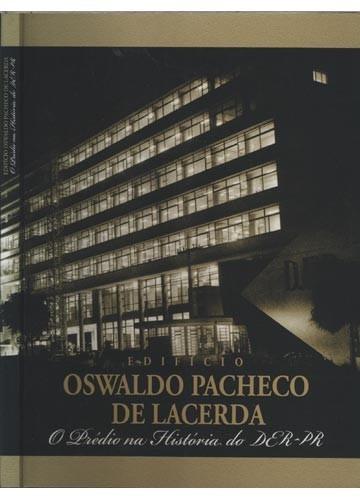 edifício oswaldo pacheco de lacerda     o prédio na história