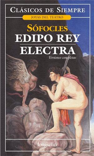 edipo rey - electra - clásicos de siempre - longseller