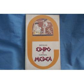 Edipo, Sofocles Y Medea, Euripides