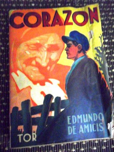 edmundo de amicis. corazon. editorial tor. 1946