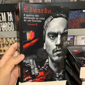 Eduardo A Guerra Nao Declarada Na Visao De Um Favelado Volum