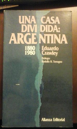 eduardo clawley. una casa dividida: argentina 1880 -  1980