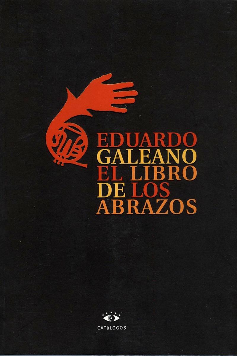 eduardo galeano-el libro de los abrazos-como nuevo-envios. Cargando zoom.