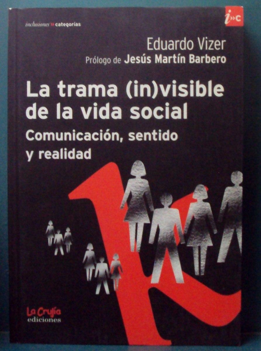 Eduardo Vizer - La Trama (in)visible De La Vida Social - $ 200,00 en ...