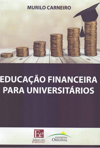educacao financeira para universitarios - editora dos editor