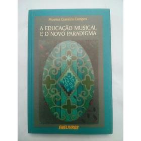 Educação Musical O Novo Paradigma Dedicatória Joelmir Beting
