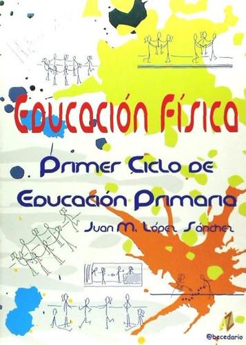 educaci¿n f¿sica, educaci¿n primaria, 1 ciclo(libro educaci¿