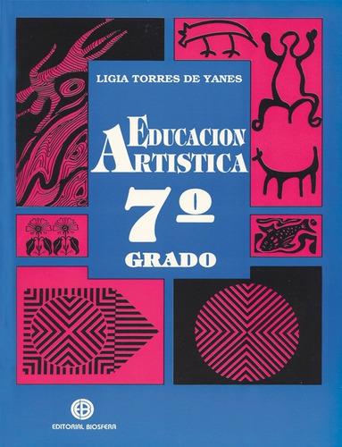 educación artistica 7mo gr ligia torres editorial biosfera