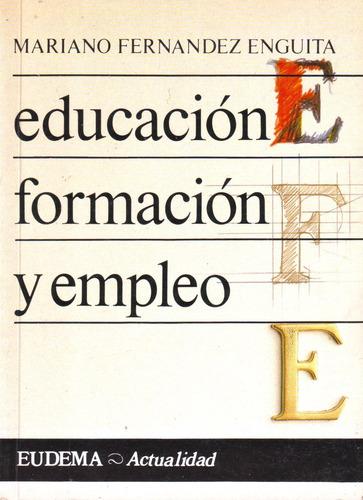 educación, formación y empleo // mariano fernandez enguita