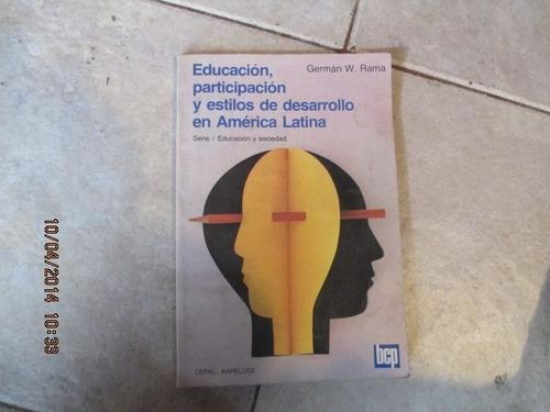educación, participación y estilos de desarrollo...  g. rama