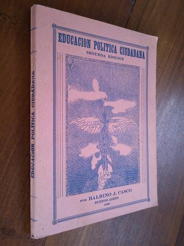educación política ciudadana - balbino casco 1930