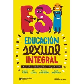 Educacion Sexual Integral - Cahn, Lucas Y Otros