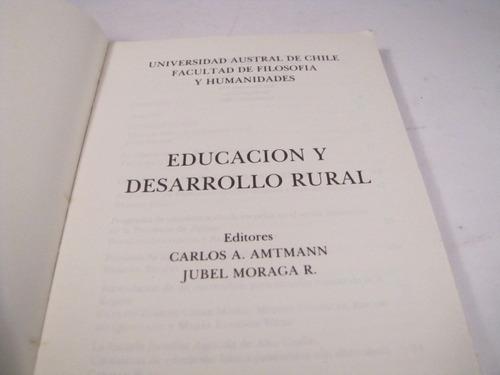 educacion y desarrollo rural. carlos amtmann y jubel moraga