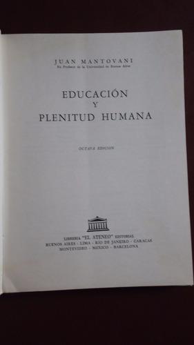 educación y plenitud humana - juan mantovani