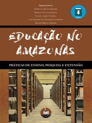 educação no amazonas: práticas de ensino, pesquisa e extensã