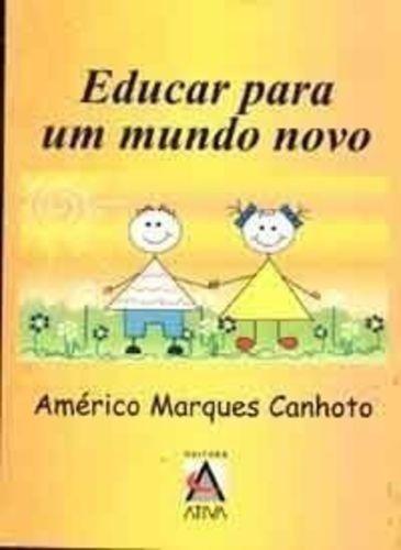 educar para um mundo novo  / américo marques