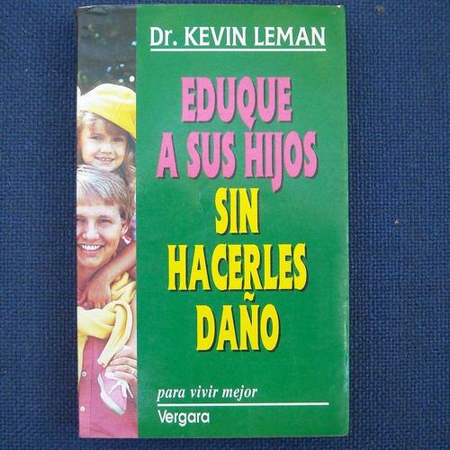 eduque a sus hijos sin hacerles daño, dr. kevin leman, ed. v