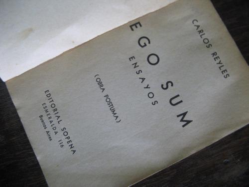 ego sum. ensayos. carlos reyles. 1a edición 1939