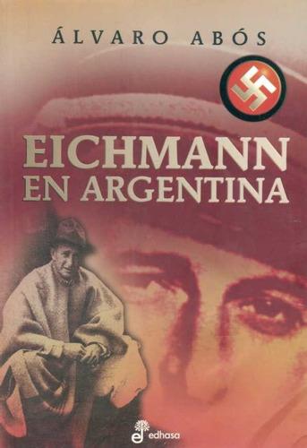 eichmann en argentina  abos, alvaro