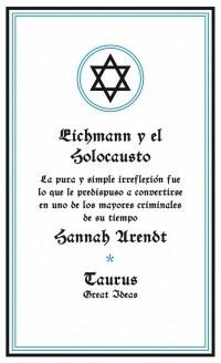 eichmann y el holocausto ( arendt, hannah)