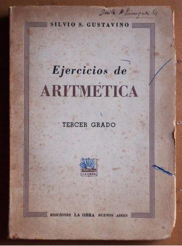 ejercicios de aritmética (tercer grado) / silvio gustavino