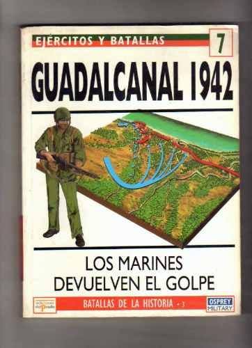 ejercitos y batallas guadalcanal 1942  n 7 osprey españ
