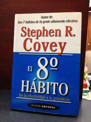 el 8° hábito - de la efectividad a la grandeza - s. covey