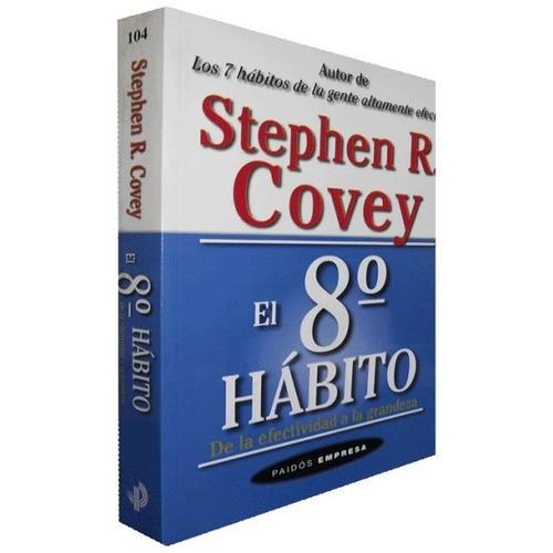el 8° habito - de la efectividad a la grandeza - s. covey