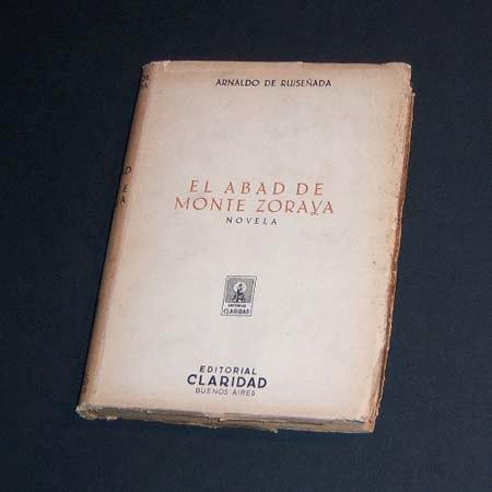 el abad de monte zoraya. arnaldo de ruiseñada. 1946