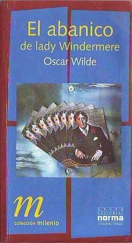 el abanico de lady windermere - oscar wilde (ed. norma)