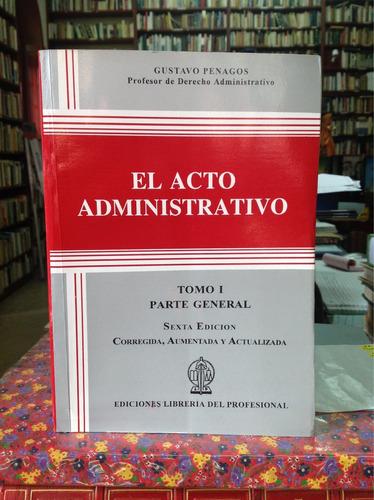 el acto administrativo. parte general. gustavo penagos.