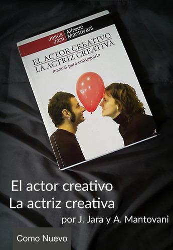 el actor creativo - la actriz creativa teatro