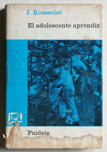 el adolescente aprendiz / jean rousselet (1966)
