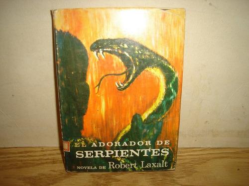 el adorador de serpientes - robert laxalt