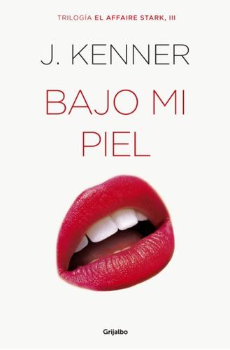 el affaire stark 3. bajo mi piel(libro literatura erótica)