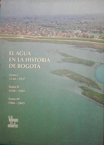 el agua en la historia de bogota villegas editores