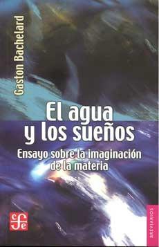 el agua y los sueños, bachelard, ed. fce