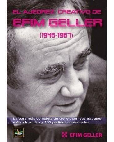 el ajedrez creativo de efim geller (1946 - 1967)