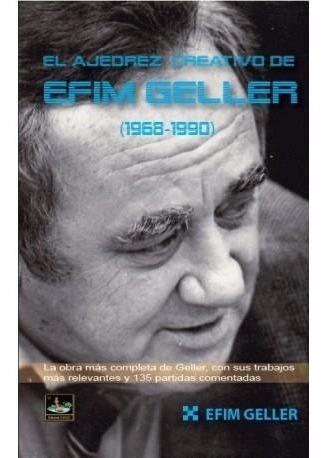 el ajedrez creativo de efim geller (1968 - 1990)