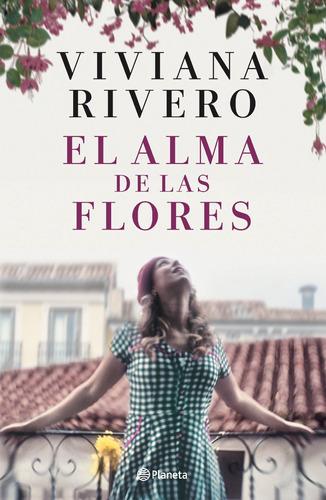 el alma de las flores de viviana rivero- planeta
