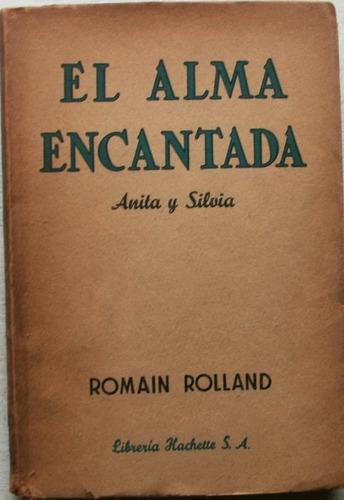 el alma encantada: anita y silvia / romain rolland