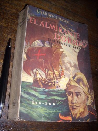 el almirante dorado f van wyck mason zigzag 1953 455 pags