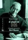 el amado de dios : biografía espiritual de henri nouwen(libr