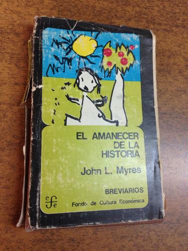 el amanecer de la historia / john l. myres
