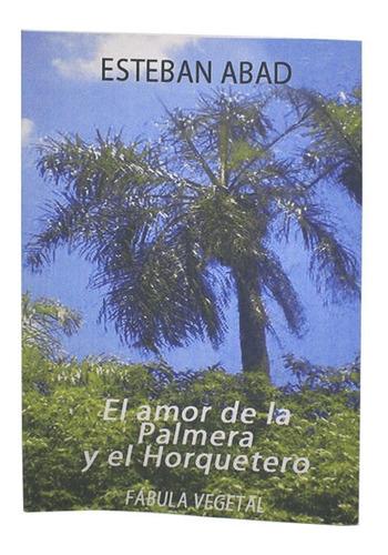 el amor de la palmera y el horquetero - esteban abad