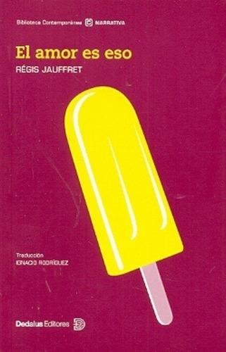 el amor es eso - regis jauffret (1955 - ...)