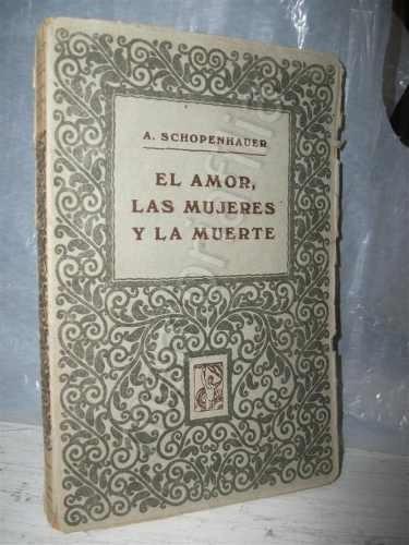 el amor las mujeres y la muerte schopenhauer ca 1920