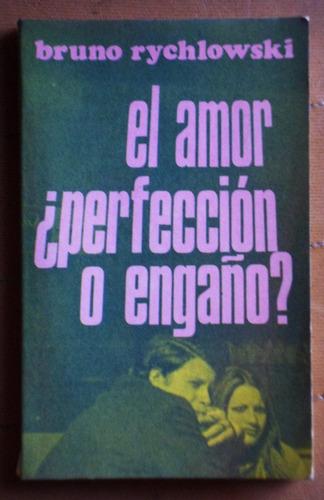 el amor: ¿perfección o engaño? / bruno rychlowski